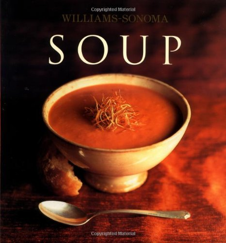 Williams-Sonoma Collection: Soup by Diane Rossen Worthington
