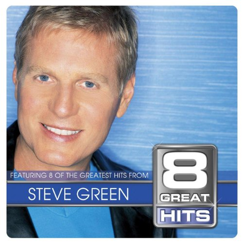 8 Great Hits Steve Green