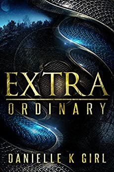 ExtraOrdinary: (Extra Series Book 1) by [Girl, Danielle K]