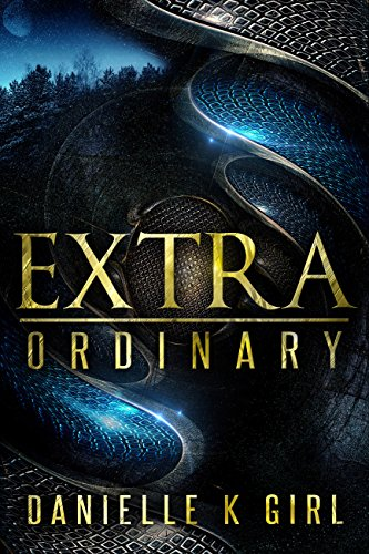 ExtraOrdinary: (Extra Series Book 1) by Danielle K. Girl