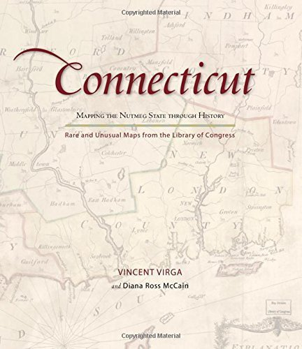 Connecticut: Mapping the Nutmeg State through History: Rare And Unusual Maps From The Library Of Congress (Mapping the States through History) by Vincent Virga - Mccain Mall