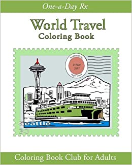 World Travel Coloring Book Club For Adults One A Day Rx Volume 20 Preston McCracken 9781541152014 Amazon Books