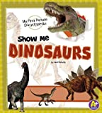 Show Me Dinosaurs, Janet Riehecky, 1476537895