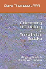 Celebrating U.S. History I: Presidential Sudoku: Mingling Words & History with Sudoku Paperback