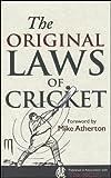 The Original Laws of Cricket (Original Rules)