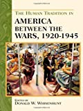 The Human Tradition in America Between the Wars, 1920-1945, Donald W. Whisenhunt, 0842050124