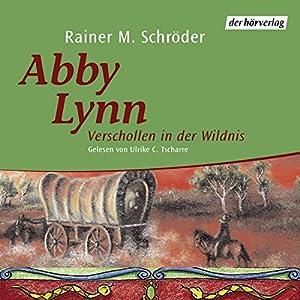 Verschollen in der Wildnis (Abby Lynn 2) Hörbuch
