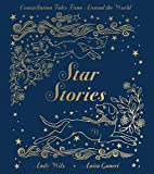Star Stories: Constellation Tales From Around the