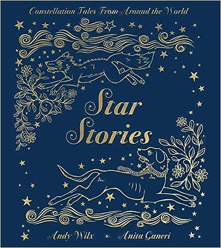 Star Stories: Constellation Tales From Around The World por Anita Ganeri epub
