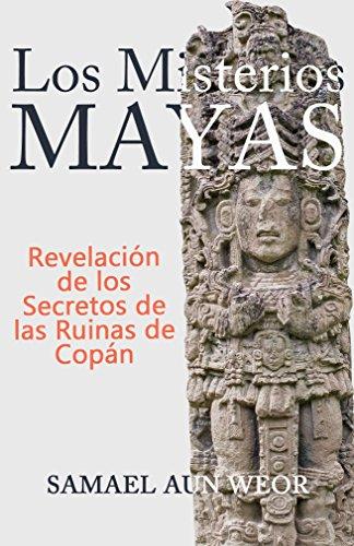 LOS MISTERIOS MAYAS: Revelación de los Secretos de las Ruinas de Copán (Spanish Edition)