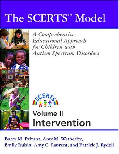 The Scerts Model Program Planning And Intervention: A Comprehensive Educational Approach for Young Children With Autism Spectrum Disorders, Volume 2: Program Planning & Intervention