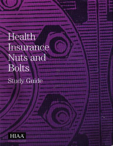 Health Insurance Nuts and Bolts Study Guide (Fundamentals of Health Insurance, Part B) pdf