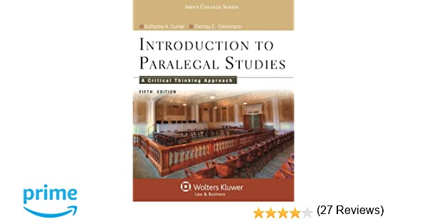 Introduction to paralegal studies a critical thinking approach introduction to paralegal studies a critical thinking approach fifth edition aspen college katherine currier thomas e eimermann 9781454808787 fandeluxe Image collections