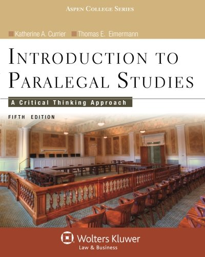 Introduction to Paralegal Studies: A Critical Thinking Approach, Fifth Edition (Aspen College) (Introduction To Law For Paralegals 5th Edition)