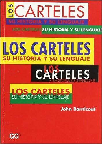 Los carteles.: Su historia y su lenguaje: Amazon.es: John ...
