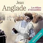 Les délices d'Alexandrine | Jean Anglade