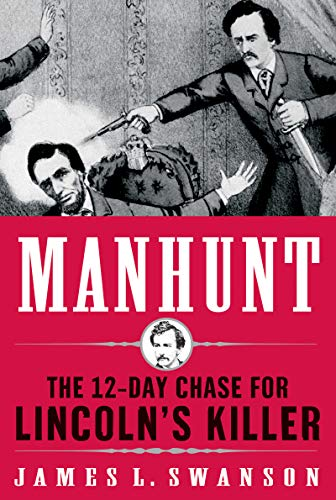 (Manhunt: The 12-Day Chase to Catch Lincoln's Killer (P.S.))