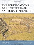 The Fortifications of Ancient Israel and Judah 1200-586 BC, Samuel Rocca, 1846035082
