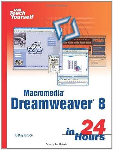 sams teach yourself macromedia dreamweaver 8 in 24 hours betsy rh amazon com