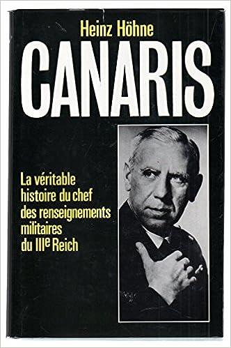 Livre gratuits Canaris: la veritable histoire du chef des renseignements militaires du IIIe Reich epub pdf