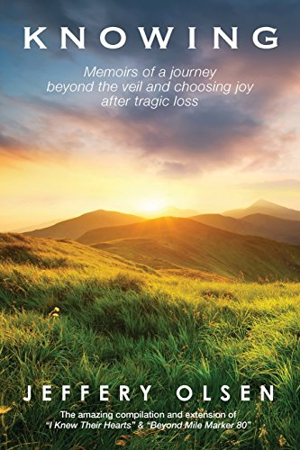 Knowing: Memoirs of a journey beyond the veil and choosing joy after tragic loss.