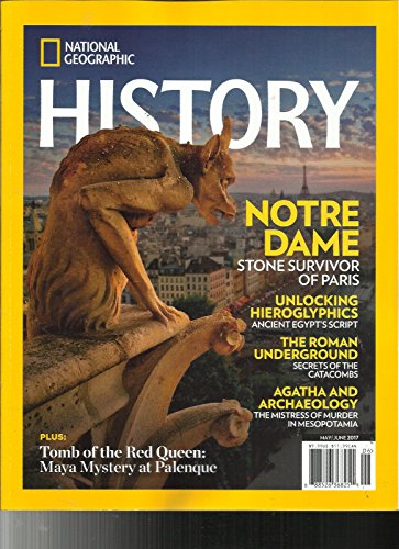 NATIONAL GEOGRAPHIC, HISTORY MAGAZINE, 2017 NOTRE DAME STONE SURVIVOR OF PARIS
