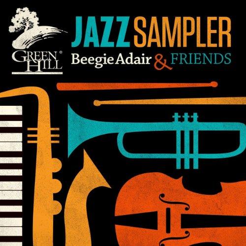 Green Hill Jazz Sampler By Beegie Adair Amp Friends On