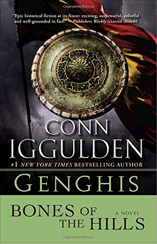 Genghis: Bones of the Hills: A Novel (The Khan Dynasty)