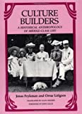 Culture Builders : A Historical Anthropology of Middle Class Life, Frykman, Jonas and Lofgren, Orvar, 0813512395