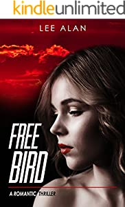Free Bird: A Romantic Thriller (Anna Series Book 1)