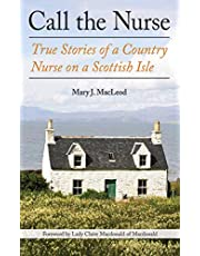 Call the Nurse: True Stories of a Country Nurse on a Scottish Isle (The Country Nurse Series, Book One) (Volume 1)