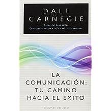 La comunicacion: tu camino hacia el exito (Coleccion Nueva Consciencia) (Spanish Edition)