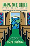 Moving Your Church into Global Ministry, Joseph Cardamone, 1424157978