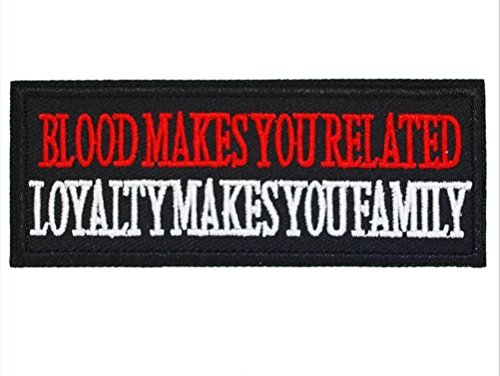 Blood Makes you Related Loyalty Family Embroidered Patch Biker Military Tactical Velcro Patch