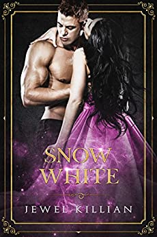 Snow White (Once Upon A Happy Ever After Book 3) by [Killian, Jewel]