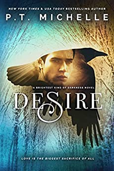 Desire: Book 4 (Brightest Kind of Darkness) by [Michelle, P.T., Michelle, Patrice]