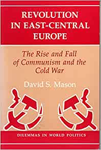the downfall of communism in eastern and central europe Fall of communism redirects here  the revolutions of 1989 refers to the  collapse of communism in eastern europe, the end of the period of the  the  revolution began in poland with the creation of solidarity, the worker's.