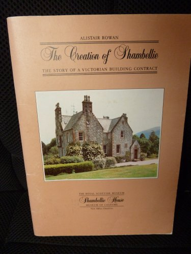 The Creation of Shambellie: The Story of a Victorian Building Contract