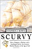 Scurvy, Stephen R. Bown, 0312313918
