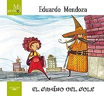 Mi primer Eduardo Mendoza. El camino del cole par Mendoza