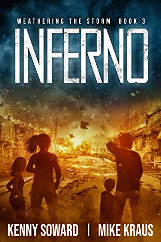 Inferno - Weathering the Storm Book 3: (A Thrilling Post-Apocalyptic Survival Series) by [Soward, Kenny, Kraus, Mike]