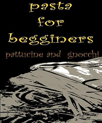 pasta for begginers: fattucchine and gnocchi (1) by daniel wright