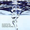 Power of the Chun Bu Kyung: The Heavenly Code Speech by Ilchi Lee Narrated by Ilchi Lee, Arang Park, Masters of the Sedona Ilchi Meditation Center
