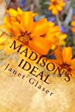 Madison's Ideal, Janet Glaser, 1448638127
