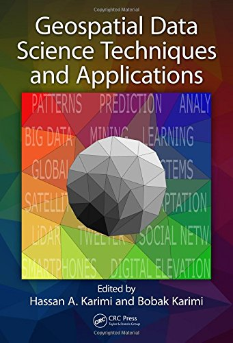 Geospatial Data Science Techniques and Applications by CRC Press