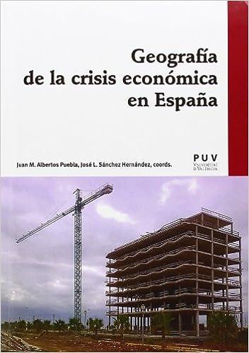 Geografía de la crisis económica en España Fora de Col·lecció: Amazon.es: Albertos, Juan M., Sánchez Hernández, José Luis: Libros
