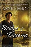Bridge of Dreams, Anne Bishop, 0451463811