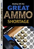 Dealing with the Great Ammo Shortage, Robert Campbell, 1610048687