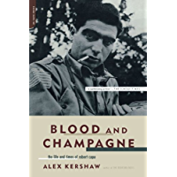 Blood And Champagne: The Life And Times Of Robert Capa book cover