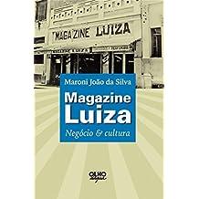 Magazine Luiza: Negócio & cultura